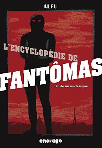 L'Encyclopédie de Fantômas: Etudes sur un classique (Nouvelle édition) (Encrage Etudes t. 2)