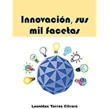 Innovación, sus mil facetas