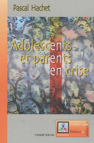 Adolescents et parents en crise par Pascal Hachet