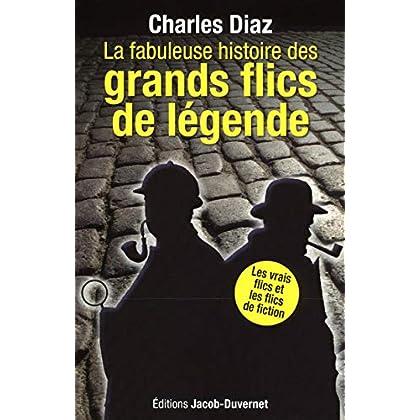 LA FABULEUSE EPOPEE DES GRANDS FLICS DE LEGENDE
