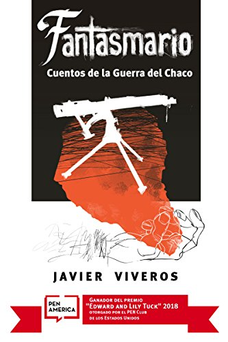 Fantasmario: Cuentos de la Guerra del Chaco por Javier Viveros