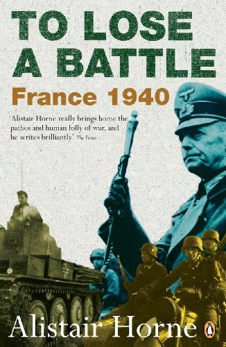 Portada del libro To Lose a Battle: France 1940 by Alistair Horne (2007-11-27)