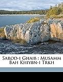 Sarod-I Ghaib: Musamm Bah Khiybn-I Trkh