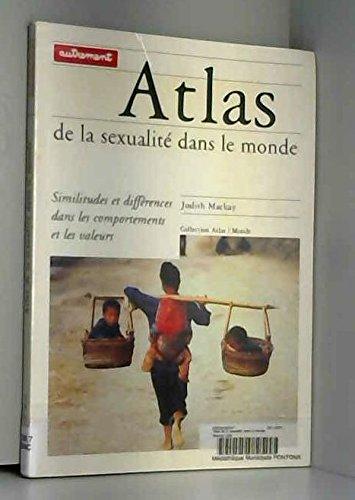 Atlas de la sexualité dans le monde. Similitudes et différences dans les comportements et les valeurs