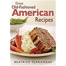 TRADITIONAL AMERICAN BREADS, RICE, SOUPS, RICE & SALADS: HERE IS THE COMPLETE GUIDE ON TRADITIONAL AMERICAN`S BEST, POPULAR, EASY TO COOK, HEALTHY AND ... WITH STEP BY STEP METHODS  (English Edition)