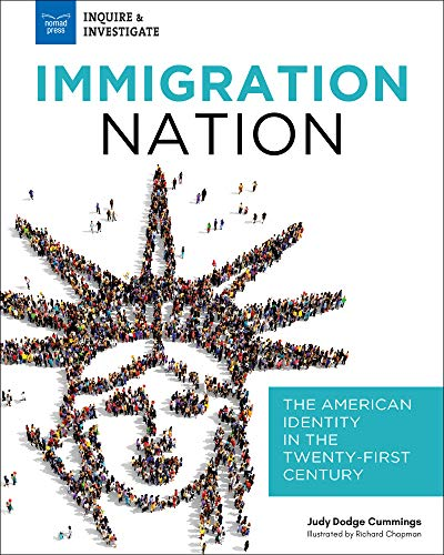 Immigration Nation: The American Identity in the Twenty-First Century (Inquire & Investigate)