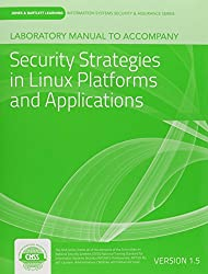 Laboratory Manual Version 1.5 Security Strategies in Linux Platforms and Applications
