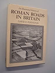 An Illustrated History of Roman Roads in Britain