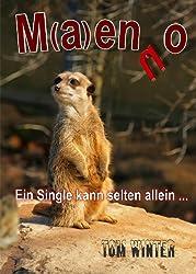 M(a)enno - Ein Single kann selten allein ...