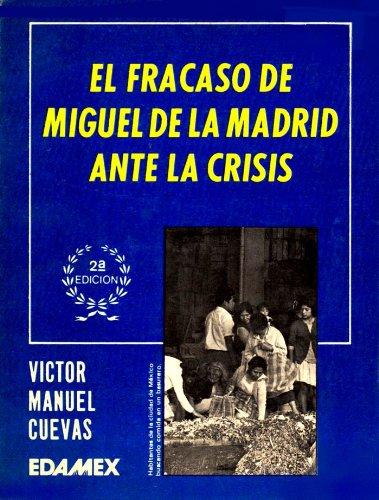 El fracaso de Miguel de la Madrid ante la crisis