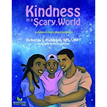 Kindness in a Scary World