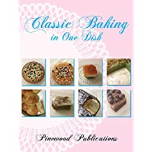 Classic  Baking in a DISH (English Edition)