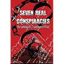 7 Real Conspiracies by Brandon Turbeville (2011-04-06)