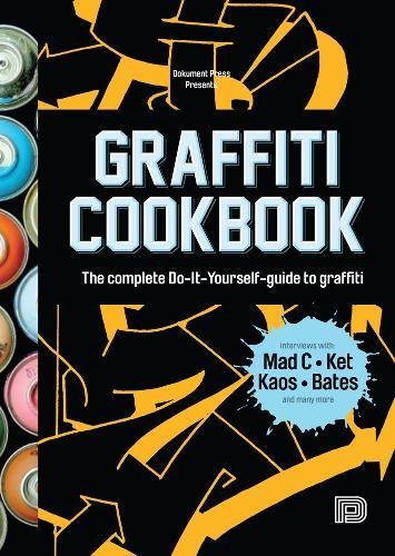 Graffiti Cookbook : A Guide to Techniques and Materials