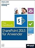 Microsoft SharePoint 2013 für Anwender - Das Handbuch (Buch + E-Book): Insiderwissen-praxisnahundkompetent