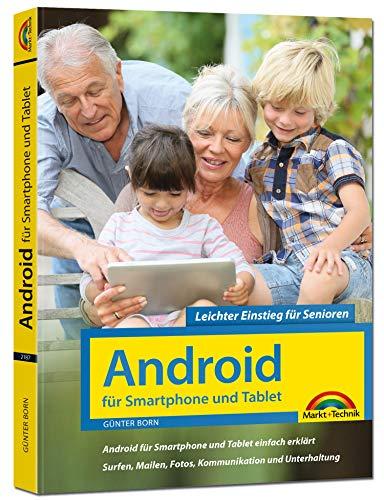 Android für Smartphones & Tablets - Leichter Einstieg für Senioren: die verständliche Anleitung - 3. aktualisierte Auflage des Bestsellers - komplett in Farbe - große Schrift