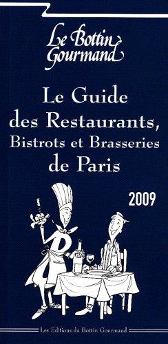 Le Guide des Restaurants, Bistrots et Brasseries de Paris par Le Bottin Gourmand