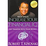 Rich Dad's Increase Your Financial IQ: Get Smarter with Your Money by Robert T. Kiyosaki (2014-01-07)