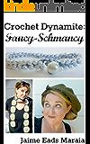Crochet Dynamite: Fancy-Schmancy (English Edition)