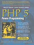 PHP 5 Power Programming (Bruce Perens' Open Source)