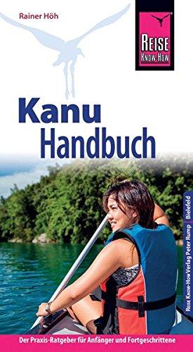 Preisvergleich Produktbild Reise Know-How Kanu-Handbuch: Der Praxis-Ratgeber für Anfänger und Fortgeschrittene (Sachbuch)