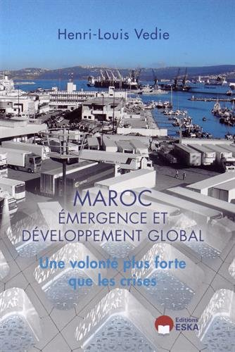 Maroc : émergence et développement global : Une volonté plus forte que les crises