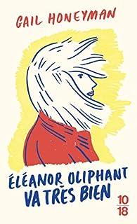 Eleanor Oliphant va très bien par Gail Honeyman