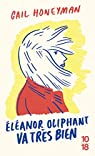 Eleanor Oliphant va très bien par Honeyman