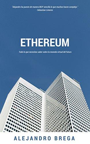 Descargar Libro ¿Cómo saber invertir, comprar y minar Ethereum?: Todo lo que necesitas saber sobre la moneda virtual del futuro de Alejandro Brega