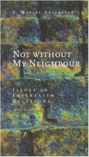 Not Without My Neighbour: Issues in Interfaith Relations