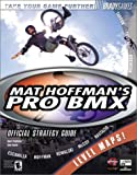 Mat Hoffman's Pro BMX Official Strategy Guide (Bradygames Take Your Games Further)