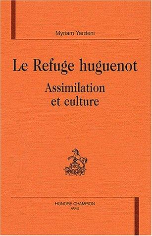 Le refuge huguenot : assimilation et culture.
