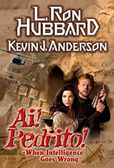 Ai! Pedrito!: When Intelligence Goes Wrong by [Hubbard, L. Ron, Anderson, Kevin J., Burton, Corey]