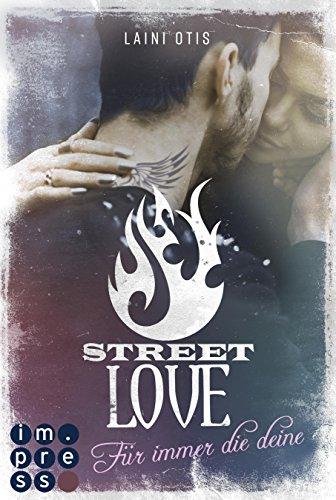 Street Love. Für immer die deine von [Otis, Laini]
