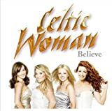 Believe by Celtic Woman