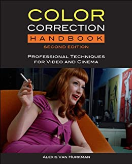 Color Correction Handbook: Professional Techniques for Video and Cinema par [Van Hurkman, Alexis]