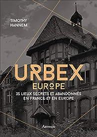 Urbex Europe par Timothy Hannem