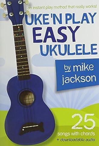 Mike Jackson: Uke'n Play Easy Ukulele (Book/Audio Download) (Mike Jackson Ukulele)
