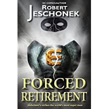 Forced Retirement (Forced Heroics Book 1) (English Edition)
