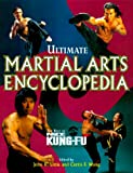 "Ultimate Martial Arts Encyclopedia: The Best of ""Inside Kung-Fu"" (Inside Kung-Fu Magazine)"