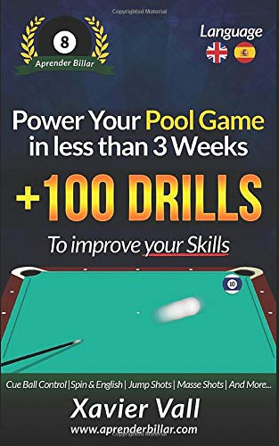 Power your Pool Game in less than 3 Weeks: +100 Drills to improve your Skills