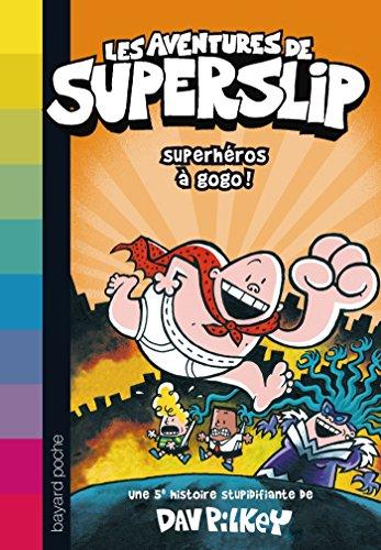 les-aventures-de-superslip-tome-5-superheros-a-gogo-