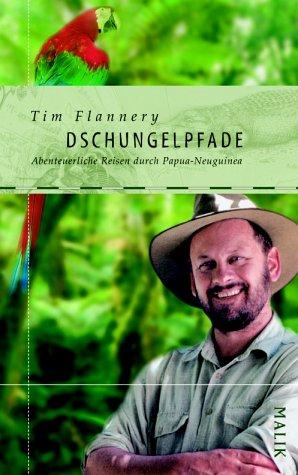Dschungelpfade: Abenteuerliche Reisen durch Papua-Neuguinea (Tim Flannery Cd)