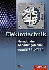 Elektrotechnik: Grundbildung Schaltungstechnik: Arbeitsblätter