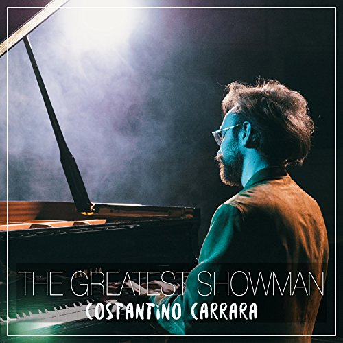 The Greatest Showman (The Piano Medley): A Million Dreams / Never Enough / This Is Me / Rewrite The Stars / From Now On / The Greatest Show