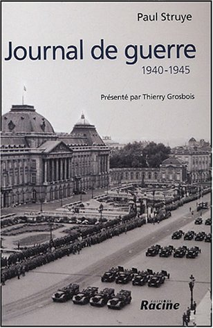 Journal de guerre : 1940-1945 par Paul Struye