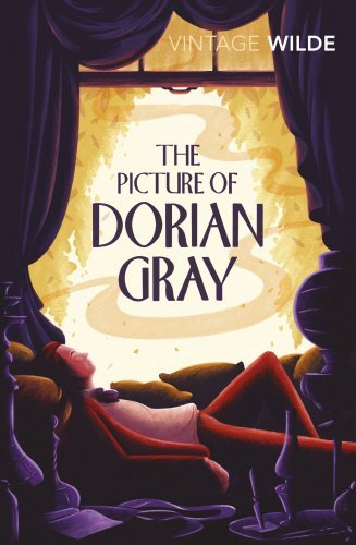 The Picture of Dorian Gray (Vintage Classics) by Oscar Wilde (2008-07-01)