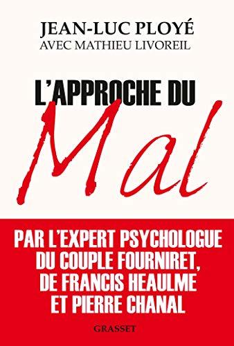 L'approche du mal par Jean-Luc Ployé