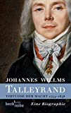 Talleyrand: Virtuose der Macht 1754-1838 - Johannes Willms