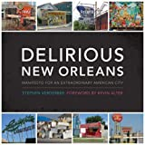 Delirious New Orleans: Manifesto for an Extraordinary American City (Roger Fullington Series in Architecture) by Stephen Verderber (2009-02-15)